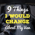9 Things I Would Change About My Van