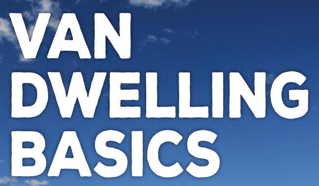 Van Dwelling Basics